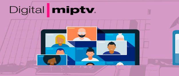 Digital MIPTV 2021: haciendo de la necesidad virtud